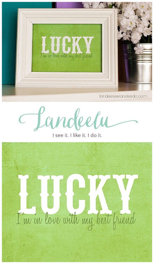 LUCKY I'm in LOVE with my BEST FRIEND - Cute St. Patrick's Day FREE PRINTABLE in high res - ready to frame as a holiday decoration