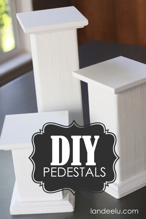Diy Pedestals For Displaying Objects Landeelu Com