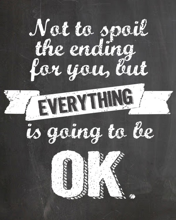 Everything Is Going To Be Ok Quotes: Sunday Encouragement: It Will Be OK {11.3.13}
