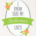 Sunday Encouragement: I Know That My Redeemer Lives {4.20.14}