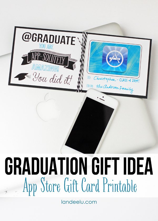 Graduation Gift Idea-App Store Gift Card Printable from landeelu.com-- so quick and easy and any grad would love this!