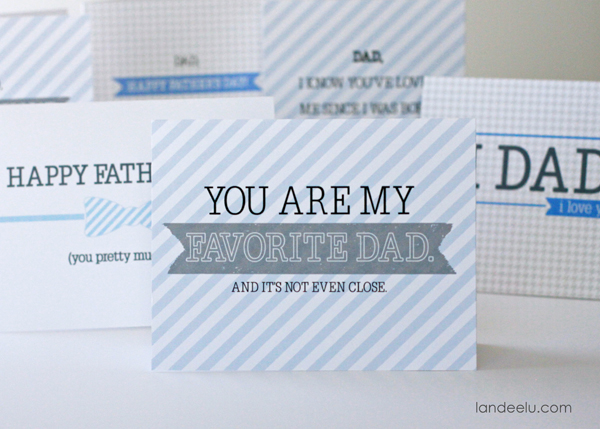 "Printable Father's Day Cards-- ""You are my favorite Dad.  And it's not even close."""