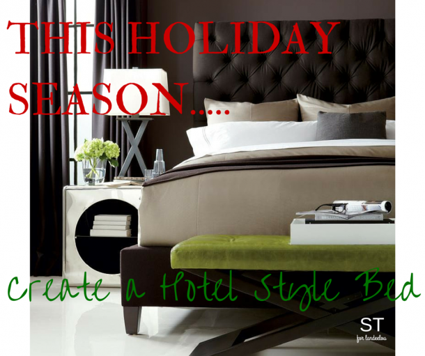 Create a Hotel Style Bed and Spoil Guests this Holiday Season!  | landeelu.com