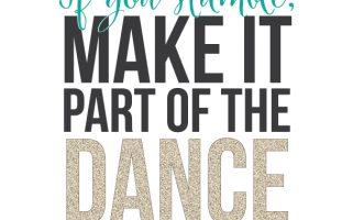 Sunday Encouragement Quote:  If you stumble, make it part of the dance  | landeelu.com  Free Printable!