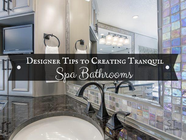 Tranquil Bathroom Designer Tips To Creating Tranquil Spa Bathroom
