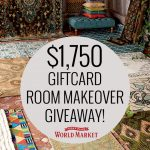 A $1,750 World Market Giftcard Giveaway!