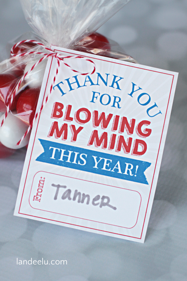Teacher Appreciation Idea: Blow My Mind!   |  landeelu.com  Cute way to give a gift card (because that's what teachers really want!) to the teacher you love and appreciate!