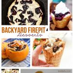 Backyard Firepit Dessert Recipes (and Camping Desserts too!)