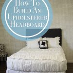How To Build An Upholstered Headboard