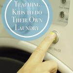 Teaching Kids To Do Their Own Laundry