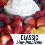 Classic Marshmallow Fruit Dip