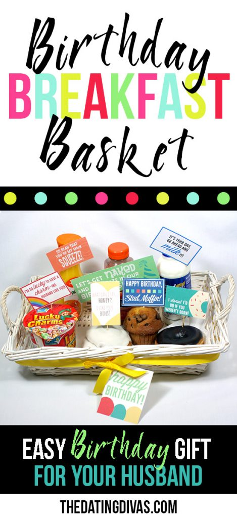 Do it Yourself Gift Basket Ideas for All Occasions - Birthday-Breakfast-Gift-Basket-for-Husband with Printables via The Dating Divas