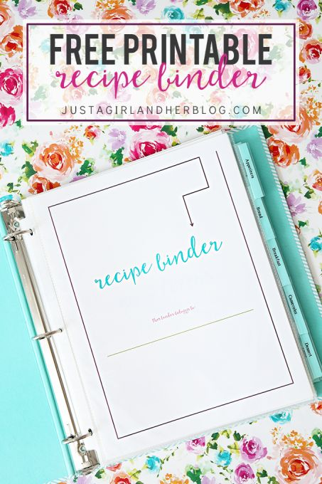 Organizational Printables - DIY FREE Printable Pretty Recipe Binder via Just a Girl and her Blog