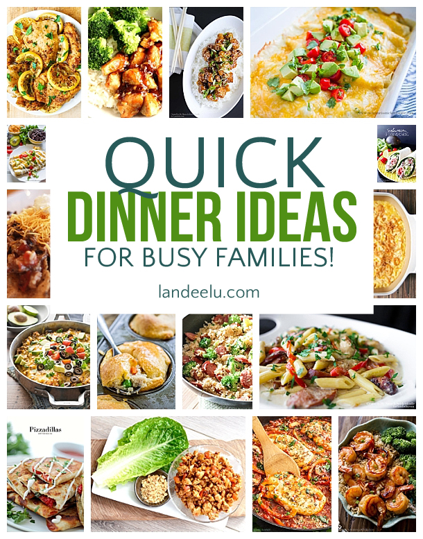 Quick dinner ideas for busy families for Quick and easy dinner recipes for family