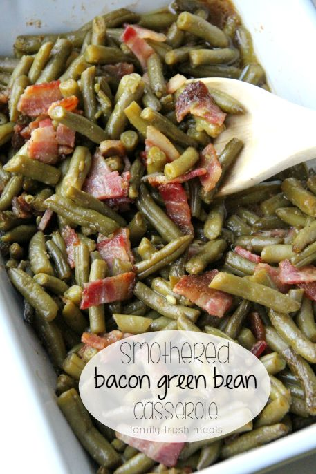 Smothered Bacon Green Bean Casserole Side Dish Recipe | Family Fresh ...