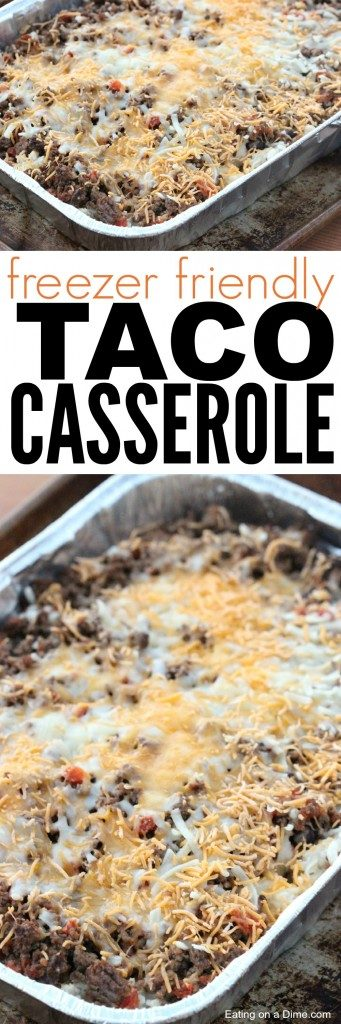 """Delicious and Easy Taco Casserole recipe that freezes well via Eating on a Dime """"This easy taco casserole recipe was a huge hit. My husband practically licks the pan clean when I make it."""""""