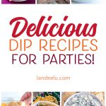 Party Food Ideas: Delicious Dip Recipes