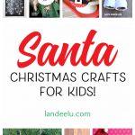 Adorable Santa Christmas Crafts for Kids