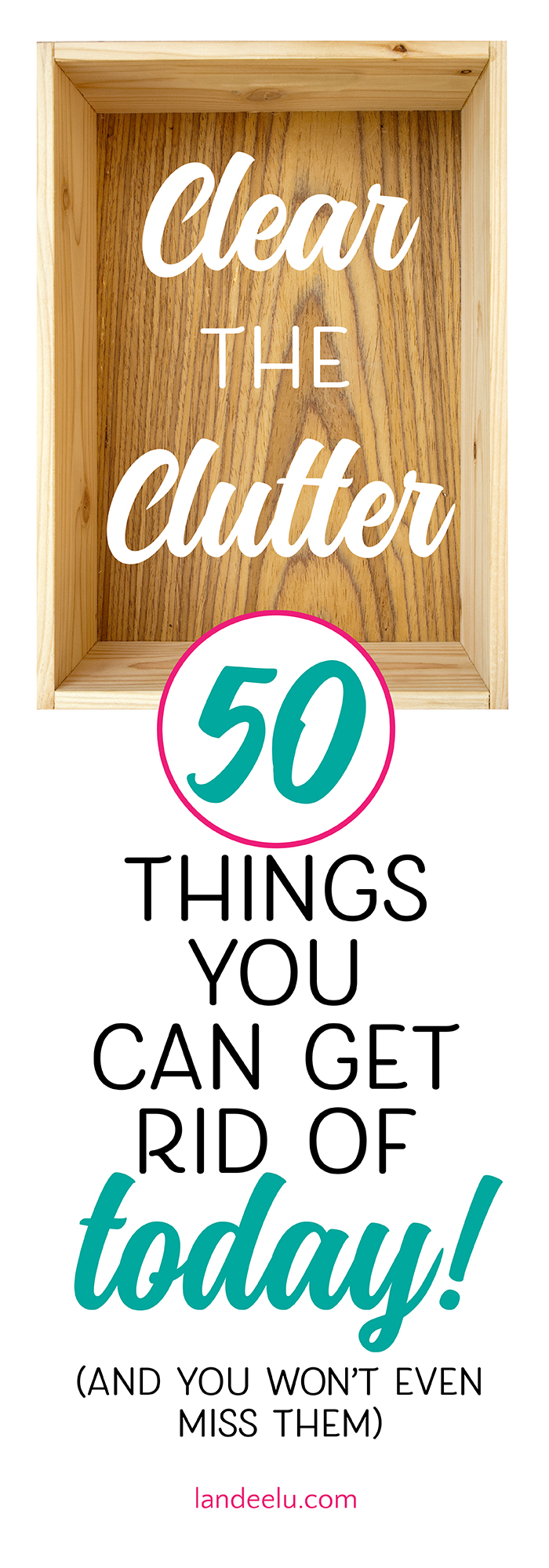 Declutter your life 50 things to get rid of today for How to get rid of things
